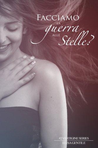 Facciamo la Guerra alle Stelle? (Vertigine Series) (Volume 2) (Italian Edition)