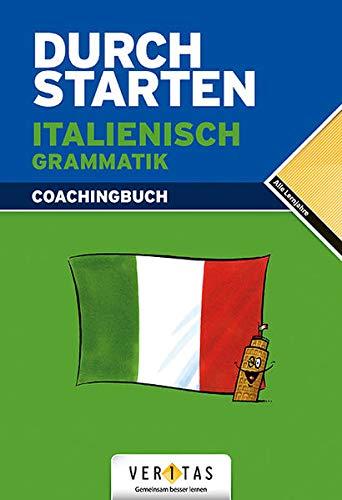 Durchstarten - Italienisch - Neubearbeitung - Alle Lernjahre: Grammatik - Erklärung und Training - Übungsbuch mit Lösungen