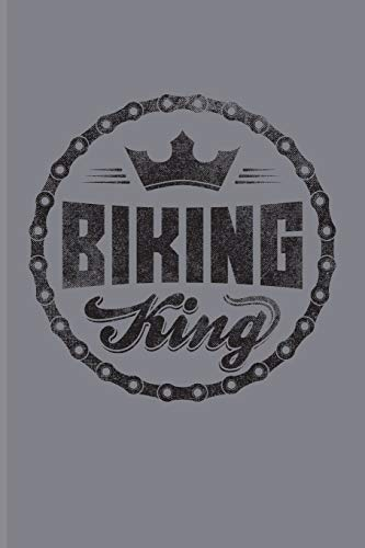 Biking King: Biking And Cycling Journal For Cyclists, Biking Couple, Mountain Bike Trails, Street Race, Downhill & Wheelies Fans - 6x9 - 100 Blank Lined Pages