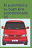 El automóvil y su buen aire acondicionado (a)