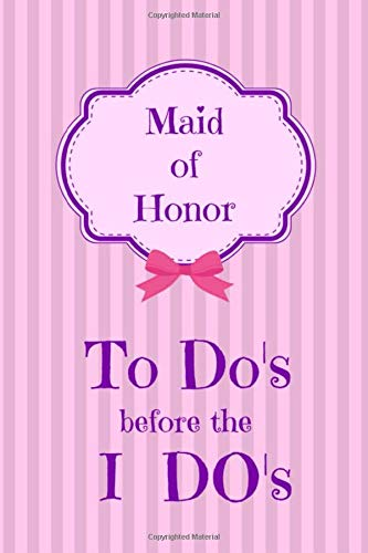 Maid of Honor Notebook: Lined Journal for Wedding Plans, Lists, Thoughts, and Ideas