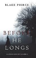 Before He Longs (A Mackenzie White Mystery-Book 10)
