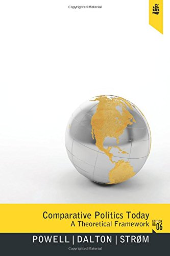 Comparative Politics Today: A Theoretical Framework (6th Edition)