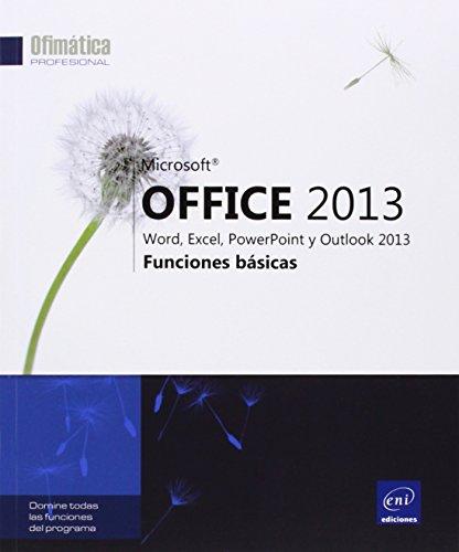 Microsoft Office 2013. Word, Excel, Powerpoint, Outlook 2013. Funciones Básicas