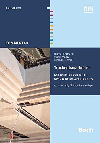 Trockenbauarbeiten: Kommentar zur VOB Teil C ATV DIN 18340, ATV DIN 18299 Mit ATV-Kurzkommentar zu DIN 18340 (Beuth Kommentar)