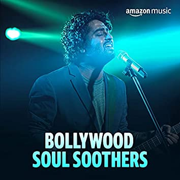 Bollywood Soul Soothers