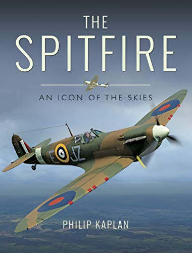 The Spitfire: An Icon of the Skies (English Edition)