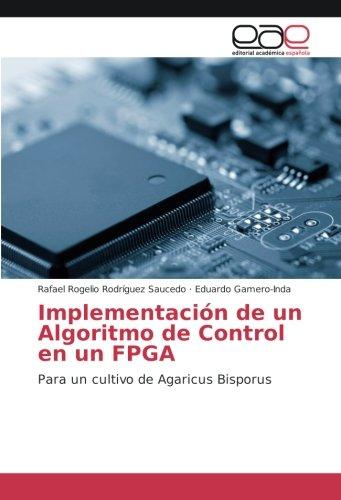 Implementación de un Algoritmo de Control en un FPGA: Para un cultivo de Agaricus Bisporus