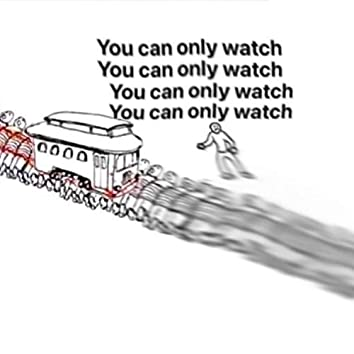 you can only watch
