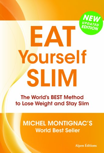 Eat Yourself Slim: The World's Best Method to Lose Weight and Stay Slim