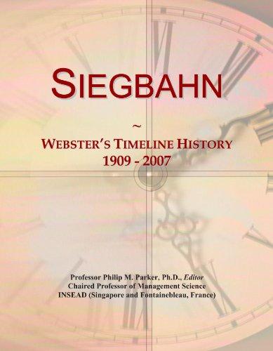 Siegbahn: Webster's Timeline History, 1909 - 2007
