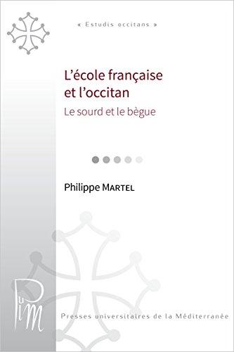 L'école française et l'occitan: Le sourd et le bègue (Estudis occitans) (French Edition)