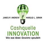 Cashquelle Innovation - Wie aus Ideen Gewinne sprudeln (Business-Training) [6 Audio-CDs + 1 Bonus MP3-CD - 7:17 Std. / Audiobook]