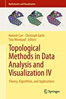 Topological Methods in Data Analysis and Visualization IV: Theory, Algorithms, and Applications (Mathematics and Visualization)