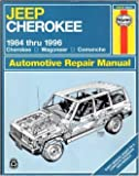 Jeep Cherokee 1984 Thru 1996 Cherokee Wagoneer Comanche (Haynes Auto Repair Manuals Series)