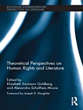 Theoretical Perspectives on Human Rights and Literature (Routledge Interdisciplinary Perspectives on Literature Book 2)