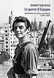La guerre d'Espagne - Révolution et contre-révolution (1934-1939)