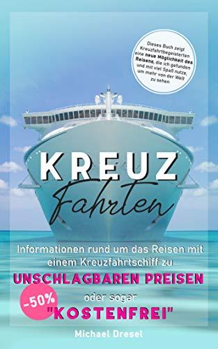 KREUZ FAHRTEN: Informationen rund um das Reisen mit einem Kreuzfahrtschiff zu unschlagbaren Preisen -50% oder sogar