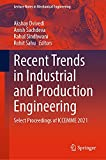 Recent Trends in Industrial and Production Engineering: Select Proceedings of ICCEMME 2021 (Lecture Notes in Mechanical Engineering) (English Edition)