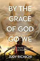 By the Grace of God Go We: A Family's Faith Journey Out of Poverty