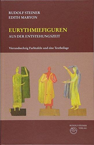Eurythmiefiguren aus der Entstehungszeit: Gebundene Kunstmappe mit 64 losen, farbigen Tafeln, 32-seitige Textbeilage (Rudolf Steiner Gesamtausgabe / Schriften und Vorträge)