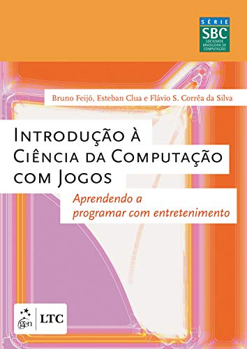 Introdução à Ciência da Computação com Jogos - Aprendendo a Programar com Entretenimento