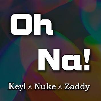 Oh Na! (feat. CmgYonn & Nuke)