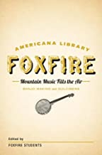 Mountain Music Fills the Air: Banjos and Dulcimers: The Foxfire Americana Libray (11) (The Foxfire Americana Library)