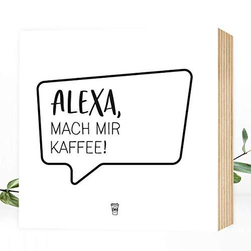 Wunderpixel® Holzbild Alexa, mach mir Kaffee! 15x15x2cm zum Hinstellen/Aufhängen, echter Fotodruck mit Spruch auf Holz - schwarz-weißes Wand-Bild Aufsteller zur Dekoration oder Geschenk-Idee