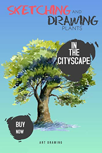 Sketching And Drawing Plants In The Cityscape (English Edition)