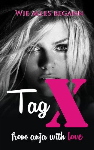TAG X: WIE ALLES BEGANN... (German Edition) PDF Books