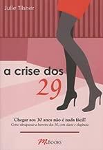 A Crise dos 29 Como Ultrapassar a Barreira dos 30 Classe e Elegância de Julie Tilsner pela M Books (2008)