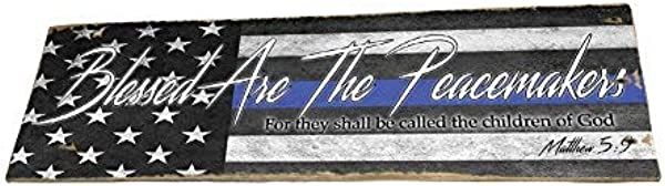 Brotherhood Thin Blue Line Blessed Are The Peacemakers Matthew 5 9 Weathered Pallet Wood Sign