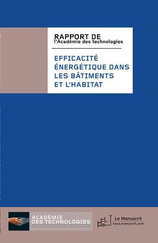 Efficacité énergétique dans les bâtiments (Académie des technologies) (French Edition)