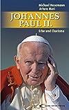 Johannes Paul II. - Erbe und Charisma
