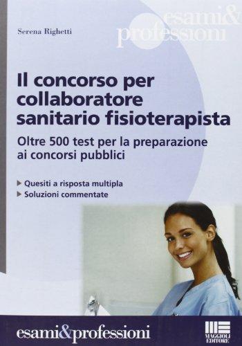 Il concorso per collaboratore sanitario fisioterapista. Oltre 500 test per la preparazione ai concorsi pubblici