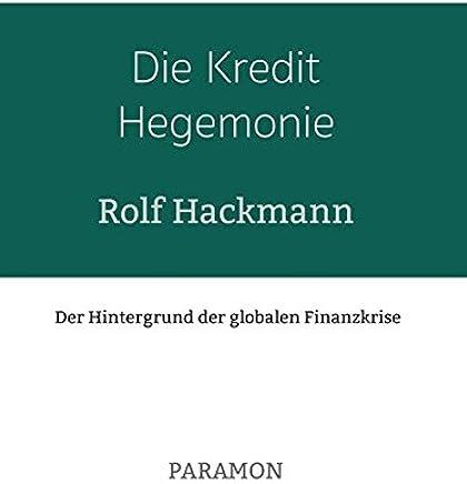 Die Kredit Hegemonie : B�cher
