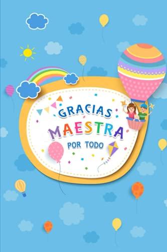 Gracias Maestra por Todo: ¡Regala este cuaderno personalizado a tu profesor favorito, es un regalo original que todos querrían!
