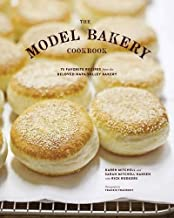 The Model Bakery Cookbook: 75 Favorite Recipes from the Beloved Napa Valley Bakery (Baking Cookbook, Bread Baking, Baking Bible Cookbook)
