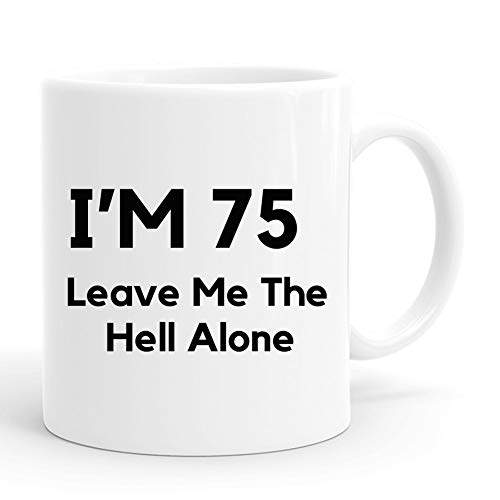 joey 75th Birthday Gifts for Men,11 Ounces, Funny I Am 75 Leave Me The Hell Alone Coffee Mugs,1944 75 Year Old Birthday Gifts for Him, Friend, Dad, Brother, Husband, Grandpa, Coworker