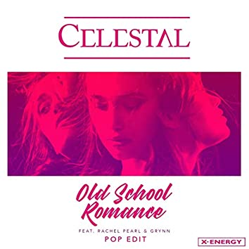 Old School Romance (feat. Rachel Pearl, Grynn) [Pop Edit]
