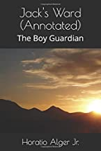 Jack's Ward (Annotated): The Boy Guardian