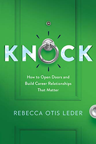 Knock: How to Open Doors and Build Career Relationships That Matter (English Edition)