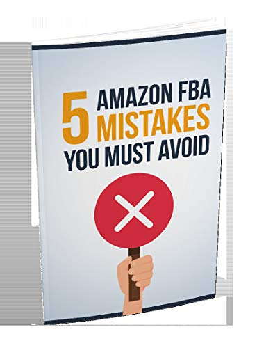 AMAZON FBA: 5 mistakes you must avoid. (English Edition)