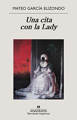 Una cita con la Lady (Narrativas hispánicas nº 635