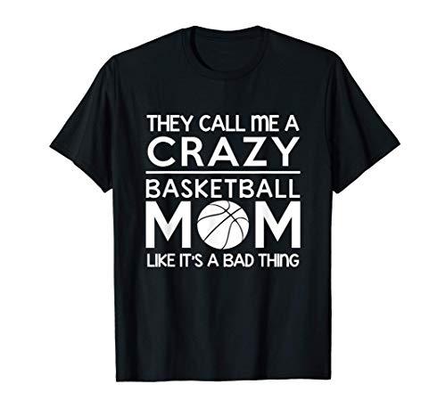 Regalo de baloncesto Me llaman una mamá de baloncesto loca Camiseta