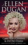 Cake Pops, Charms & Do No Harm (Legacy of Magick Series Book 11)