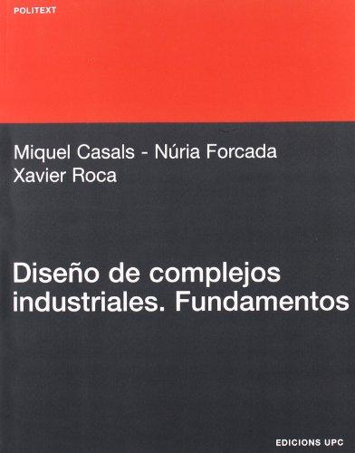 Diseño de complejos industriales: Fundamentos: 182 (Politext)