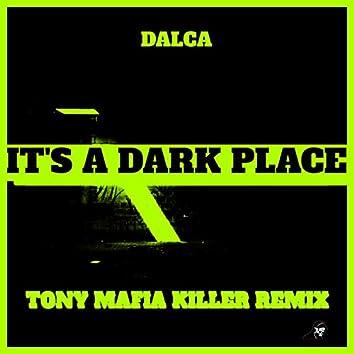 It's A Dark Place (Tony Mafia Killer Remix) Remastered