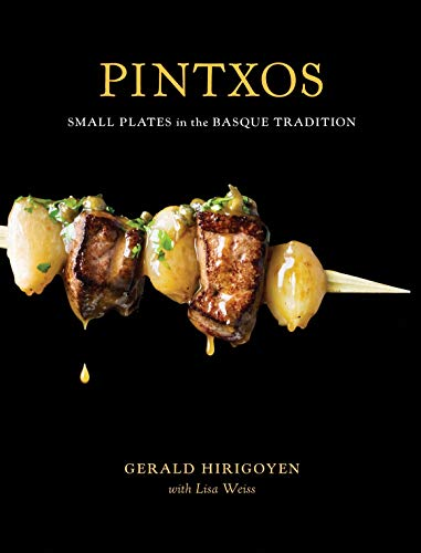 Pintxos: Small Plates in the Basque Tradition [A Cookbook]